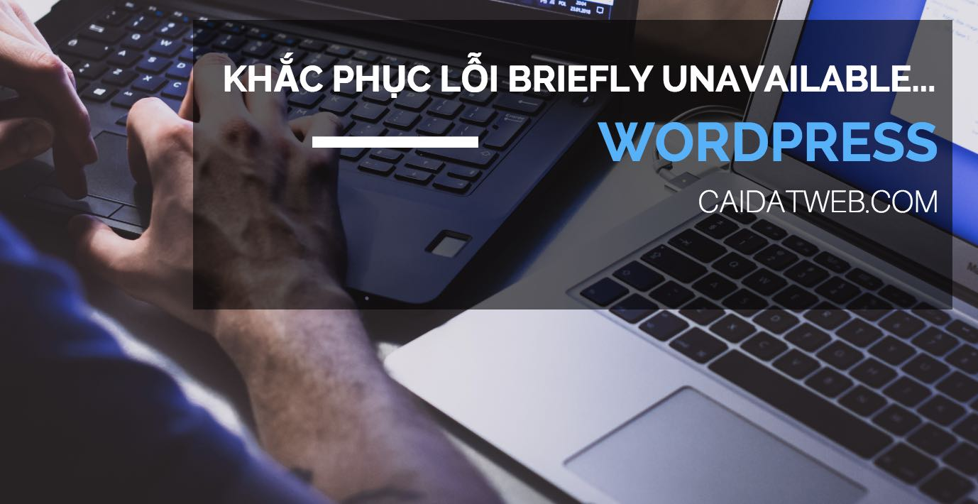 khac phuc loi Briefly unavailable